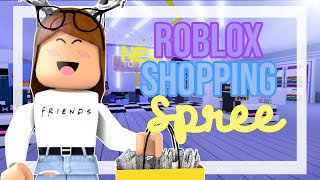 Roblox - Shopping Spree! 6/19/19.