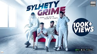 Sylhety Grime | B. Monk, AR Malik, Young B, Rafi Haydory | Official Music Video | SR101 Music
