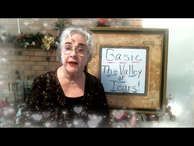 The Valley of Tears,   Basic Class #3 ,  The King's International Spiritual Care University