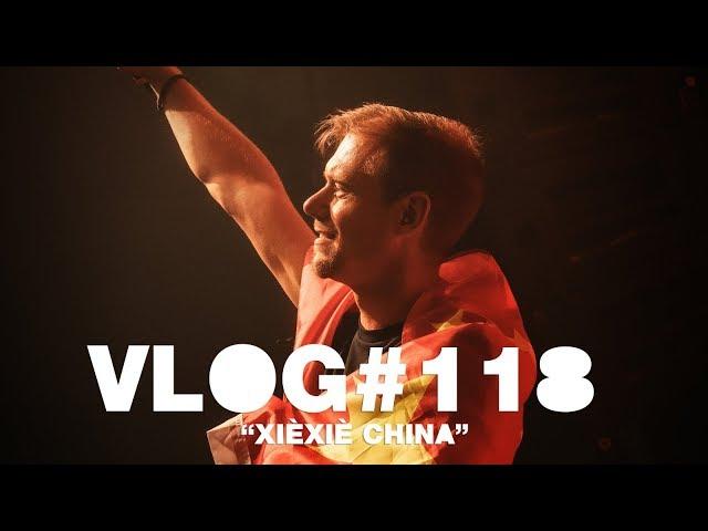 Armin VLOG #118 - Xiè Xiè China