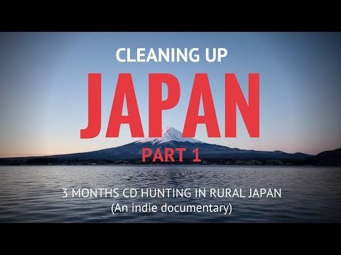 Cleaning Up Japan - 3 months CD hunting in rural Japan.  Pt. 1