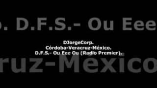GenteDJ D.F.S.- Ou Eee Ou (Radio Premier).