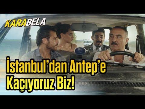 Kara Bela   İstanbul'dan Antep'e Kaçıyoruz Biz