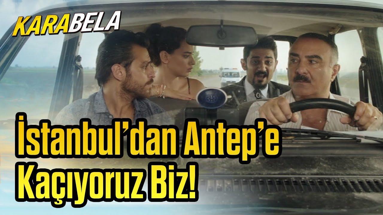 Kara Bela Istanbuldan Antepe Kaçıyoruz Biz Youtube