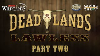 Deadlands: Lawless - Part 2