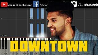 Guru Randhawa Downtown Piano Tutorial | Bhushan Kumar | Haseeb and Hassan | Hot Songs 2018