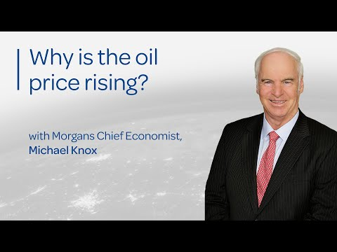 Why is the oil price rising? – Michael Knox Morgans Chief Economist