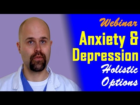 Anxiety and Depression Webinar:  Holistic Options