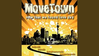 02 - Movetown - Now That We Found Love 2k9 (Club Mix)