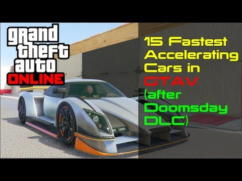 Fastest Accelerating Cars In Gtav Top 15 After Doomsday Dlc 2018