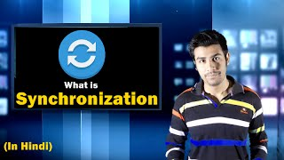 What is Synchronization ? Full explanation in Hindi