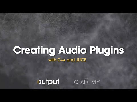 Output Teaches Creating Audio Plugins with C++ and JUCE – Kadenze Blog