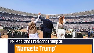 PM Modi and President Trump attends Namaste Trump event in Ahmedabad, Gujarat | PMO