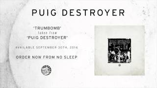 Puig Destroyer- Trumbomb