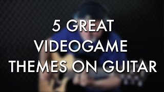 5 Great Video Game Themes | FIngerstyle Guitar | Igor Presnyakov