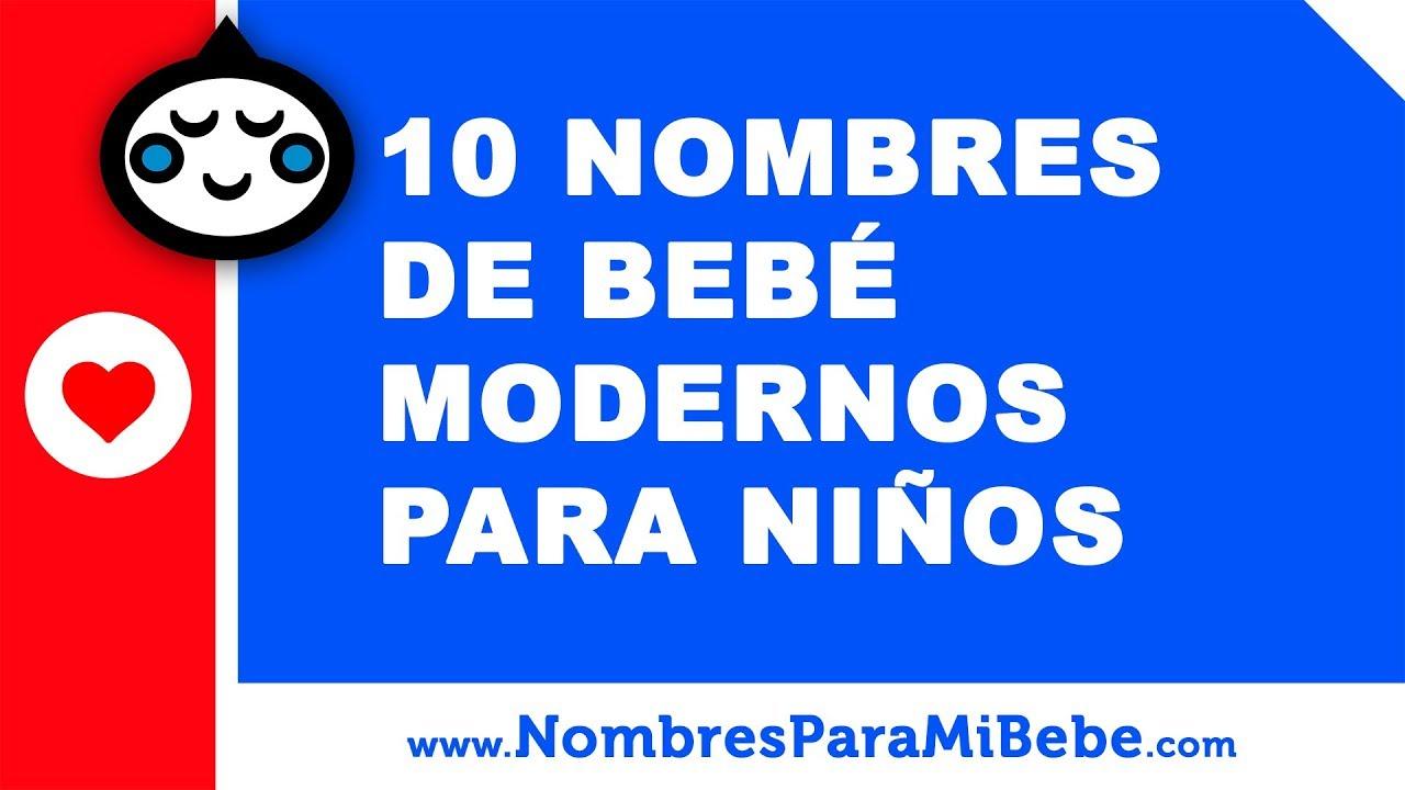 10 Nombres De Bebés Modernos Para Niños Los Mejores Nombres De Bebé Www Nombresparamibebe Com Youtube