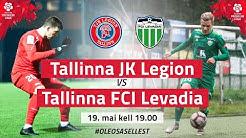 PREMIUM LIIGA 2. voor  19.05.2020: TALLINNA JK LEGION    -   TALLINNA FCI LEVADIA