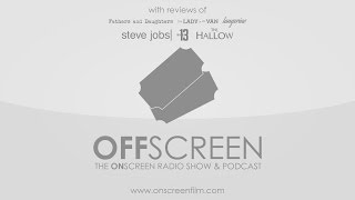 OffScreen, 14 November 2015: Steve Jobs, The Lady In The Van, The Hallow, Tangerine, Fathers & Daugh