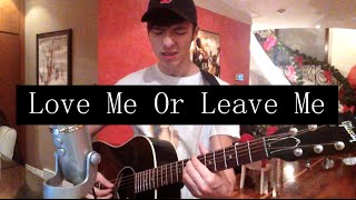 Love Me Or Leave Me (Little Mix Cover) - Patrick Park Mp3