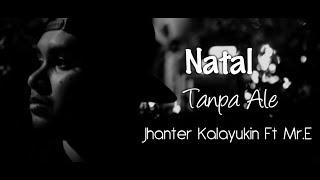 LAGU NATAL AMBON  TERBARU ( NATAL TANPA ALE - JHANTER KALAYUKIN Ft Mr. E ) T.F.G