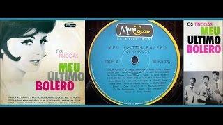 Os Tincoãs -  Primeiro LP: Meu Último Bolero