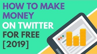 🐤How to Make Money on Twitter for Free [2019]🐤