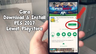 Cara Download PES 2017 Android Langsung Lewat Playstore