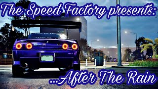 The Speed Factory presents: ...After The Rain (Need For Speed 2015)