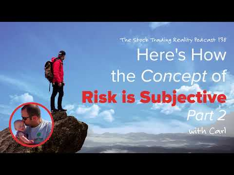 STR 138: Here's How the Concept of Risk is Subjective - Part 2 (audio only)