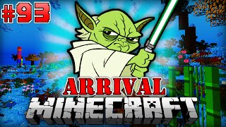 MEISTER YODA?! - Minecraft Arrival #093 [Deutsch/HD]