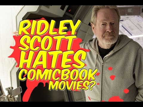 Does Ridley Scott HATE Comicbook Films? - Lets Talk!