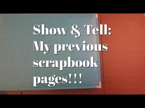Show & Tell ~ My previous scrapbook pages!!!!