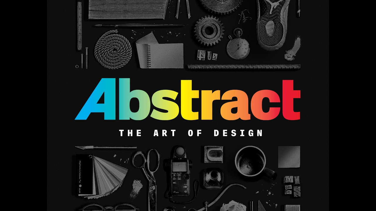Netflix To Premier Design Documentary Series Abstract The Art Of