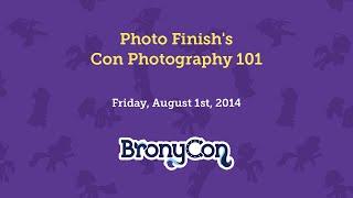 Photo Finish's Con Photography 101