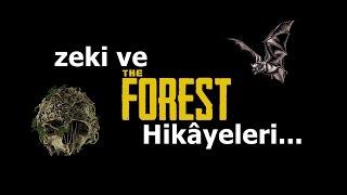 zeki ve The Forest hikayeleri #1