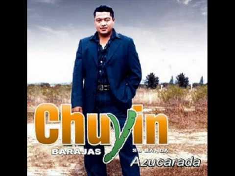 canciones de chuyin barajas