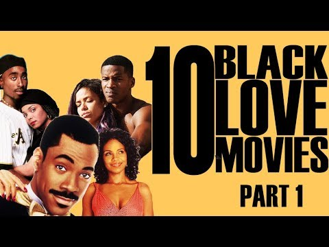 Black Excellist:  10 Black Love & Romance Classic Movies (1 Of 2)