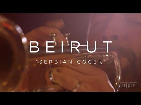Beirut: Serbian Cocek | NPR MUSIC FRONT ROW