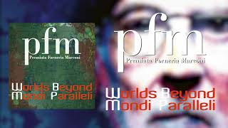 PREMIATA FORNERIA MARCONI (PFM) – Worlds Beyond (ENGLISH VERSION)
