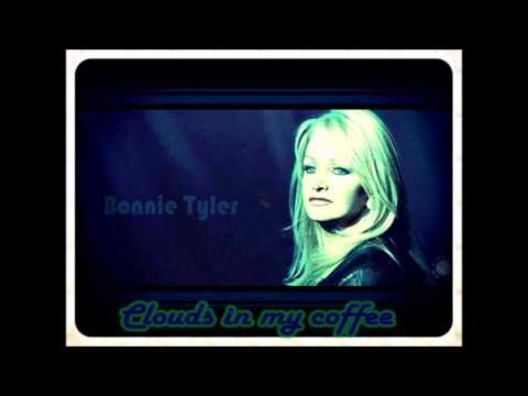 Bonnie Tyler Clouds In My Coffee