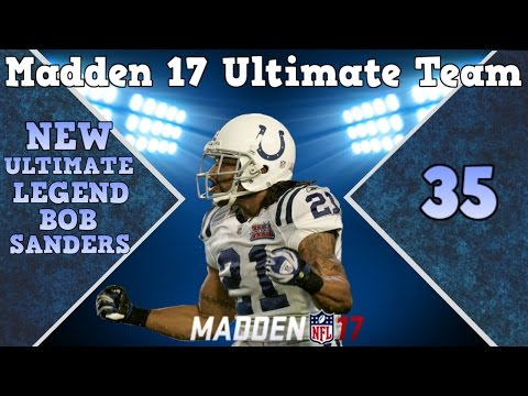 NEW ULTIMATE LEGEND BOB SANDERS!! Madden 17 Ultimate Team Road to Glory ep 35!