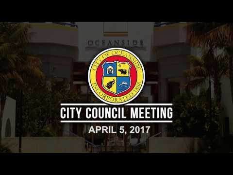 Oceanside City Council Meeting - April 5, 2017
