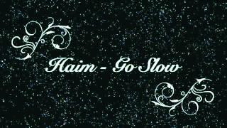 HAIM - Go Slow Thumbnail