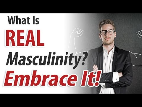 What is Real Masculinity? Embrace Your Manhood with Confidence