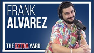 The Extra Yard - Frank Alvarez