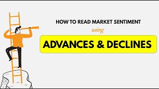 How to Read Maŗket Sentiments [Advances & Declines]