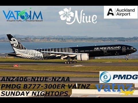 FSX VATSIM VATNZ SUNDAY NIGHT OPS ANZ406-NIUE-NZAA PMDG B777-300ER