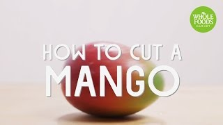 How To Cut a Mango l Whole Foods Market