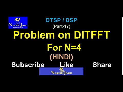 DTSP / DSP - Problem on Fast Fourier Transform- DITFFT by Naresh Joshi