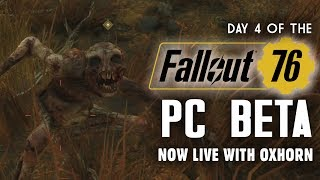 Day 4 of the Fallout 76 PC Beta LIVE with Oxhorn - 7-Hour Live Stream!